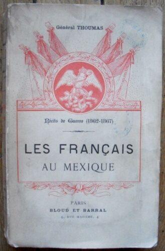 Récits de guerre : 1862-1867 : les Français au Mexique