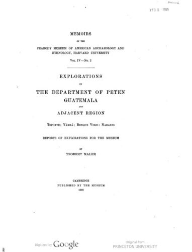 Explorations in the department of Peten, Guatemala, and adjacent region