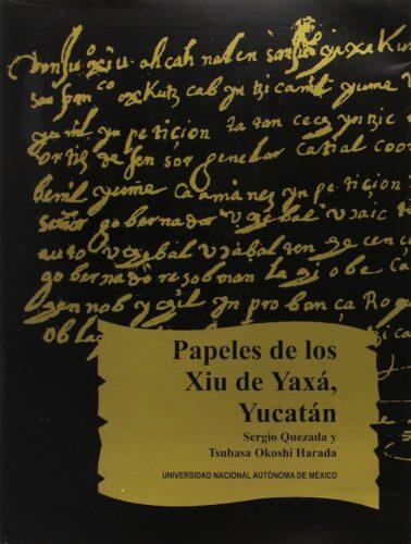 Papeles de los Xiu de Yaxá