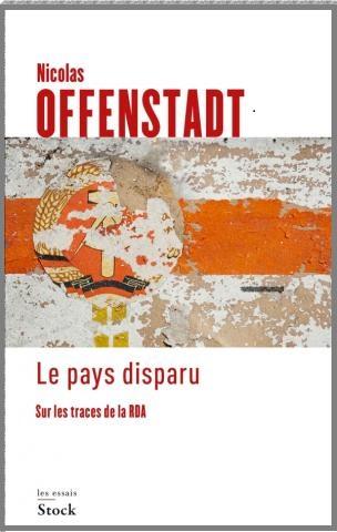 Compte rendu. Nicolas Offenstadt, Le pays disparu. Sur les traces de la RDA