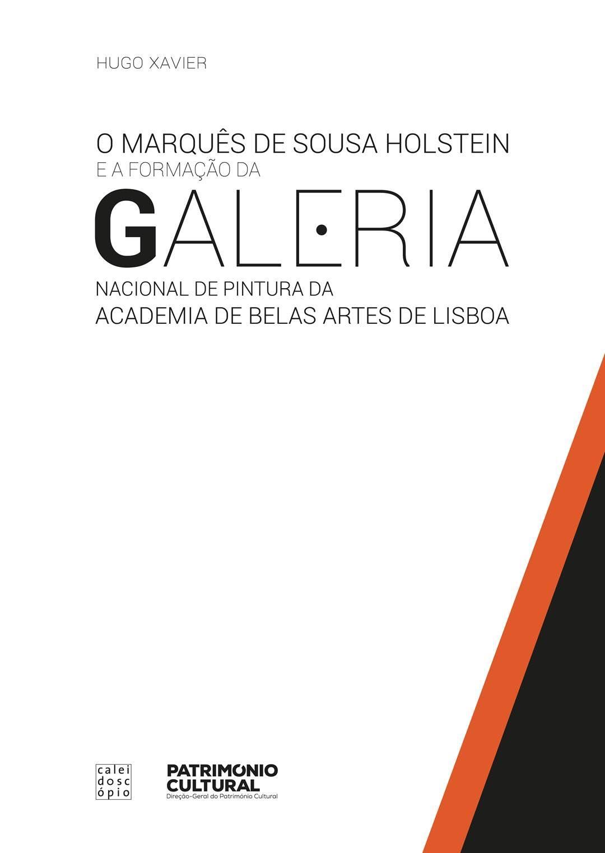 No mundo dos museus entrevistas livros conferncias o marqus de sousa holstein e a formao da galeria nacional de pintura da academia de belas artes de lisboa de hugo xavier o 12 fandeluxe Gallery