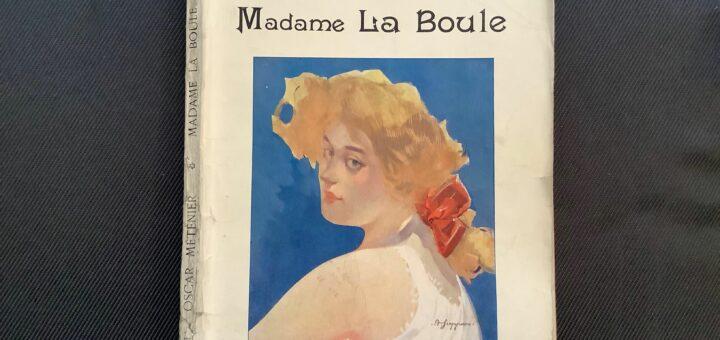 Couverture de l'édition de 1911 de Madame La Boule d'Oscar Méténier