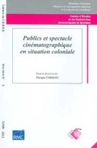 Couverture de l'ouvrage Publics et spectacle cinématographique en situation coloniale