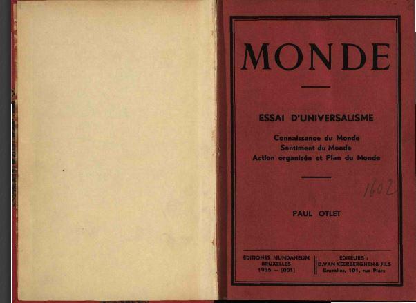 Paul Otlet et Monde, essai d'universalisme.