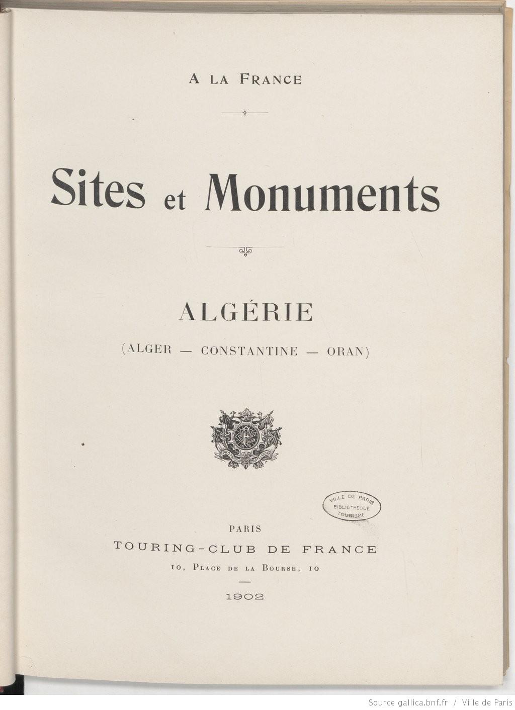 Touring Club de France, À la France : sites et monuments. Algérie (Alger, Constantine, Oran) (notices de Onésime Reclus) | Source : Gallica.fr BnF