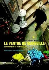 «Le ventre de Marseille : commerçants de Noailles»