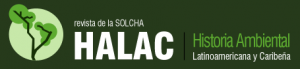 1st Special Issue of HALAC, Latin America and Spanish Environmental Histories