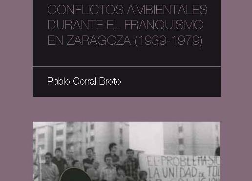 'Protesta y Ciudadanía' : An Environmental History of Citizenship in Franco' Spain (ISBN: 978-84-92582-90-7)