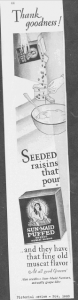 Fig.37. 'Thank goodness! Seeded Raisins that pour'. Pictorial Review. Nov 1928. p.44. Source : J. Walter Thompson Company. 35mm Microfilm Proofs, 1906-1960 and undated. Reel 36.
