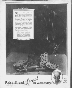 Fig.45. Raisin Bread Special on Wednesday, Saturday Evening Post, 8 mars 1924, p.130. Source : J. Walter Thompson Company. 35mm Microfilm Proofs, 1906-1960 and undated. Reel 35.