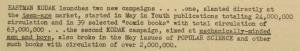 """Fig. 104 - """"Eastman Kodak"""" - The J.W.T Weekly News. 3 juin 1946, vol.1, no.1, p.1. Source : J. Walter Thompson Company. Newsletter collection, 1910-2005. Box MN9 (1945-1950). Kodak lance en mai 1946 une première campagne spécifiquement destinée aux adolescents (teen-age market) en s'appuyant sur de nouveaux médias comme les magazines pour la jeunesse (youth publications) et les comic books. Kodak propose une double segmentation du marché de la jeunesse en fonction du genre et de l'âge des enfants. En vue de généraliser l'usage de l'appareil photo à tous les enfants, une première campagne distingue la tranche des 14-18 ans qui possèdent souvent leur appareil personnel mais l'utilisent trop peu, d'un côté, et les moins de 14 ans qui n'ont pas encore d'appareil et à qui il faut en vendre, de l'autre. La deuxième campagne met davantage l'accent sur le genre en s'orientant résolument vers les mechanically-minded men and boys. Si elle sépare les sexes, la compagnie réconcilie toutefois les générations puisque ses publicités sont diffusés dans la revue spécialisée Popular Science et dans les manuels de mécanique dont raffolent aussi bien les jeunes garçons que les hommes mûrs."""