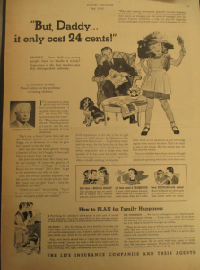 Fig. 107 - 'But Daddy…it only costs 24 cents!'. Publicité pour Institute for Life Insurance. Country Gentleman, mai 1948, p.115. Source : J. Walter Thompson Company. Domestic Advertisements collection 1875-2001 and undated, bulk 1920s-1990s. Institute of Life Insurance. Box IL2 (1946-1953). 'MONEY…how shall our young people learn to handle it wisely? Experence is the best teacher, says this distinguished authority' - By ANGELO PATRI - Noted author on the problems of raising children. (1) Give them a REGULAR AMOUNT! (2) Let them spend it THEMSELVES. (3) Never DISCIPLINE with money! Cette publicité cherche à réaliser le rêve partagé par tous les industriels et publicitaires de l'avènement d'un enfant devenu enfin acheteur. Faute de pouvoir atteindre la pleine indépendance économique des enfants, la publicité donne quelques conseils pour se rapprocher de cet idéal et aider les parents à éduquer leurs enfants à la gestion de leur budget.