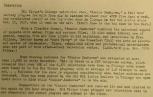 """Fig. 118 -  """"TV - RCA Victor Chicago - Junior Jamboree"""" - The J.W.T News. 5 janvier 1948, vol.3, no.1, p.2. Source : J. Walter Thompson Company. Newsletter collection, 1910-2005. Box MN9 (1945-1950). Ce programme de variété destinés aux enfants âgés de 6 à 16 ans s'appuie et conforte les contours d'une culture enfantine peuplée de marionnettes, d'animaux, de magiciens et de pilotes d'avion célébères. The top one hour variety program for kids from 6 to 16. Combines the universal appeal of puppets with animal films and cartoon films. It also makes liberal use of guests ranging from air line pilots to kid magicians and interviews by Fran Allison (Aunt Fanny of the Breakfast Club). La stratégie temporelle est judicieuse puisqu'elle place le programme juste après la sortie des classes (an after-school program diffusé sur ABC du lundi au vendredi de 5:45 à 6 pm) ce qui lui permet sans doute d'atteindre des records d'audience (12 000 téléspectateurs début décembre 1947) malgré les restrictions imposées sur les annonces commerciales au sein du programme (semi-ad limited to two spots on the hour program)."""