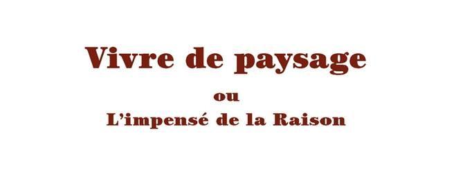 « Vivre de paysage, ou l'impensé de la raison », Gallimard, 2014朱利安的新书:《山水之间:理性的未思》,加利瑪出版