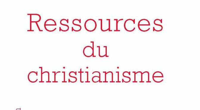 «Ressources du christianisme, mais sans y entrer par la foi», Editions de l'Herne