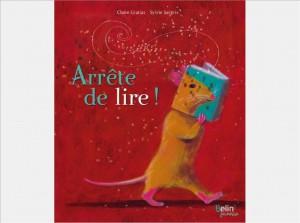 """Couverture du livre """"ARRÊTE DE LIRE"""" de Claire Gratias"""