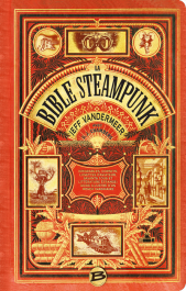 Couverture de la Bible du Steampunk,  éditions Bragelonne, 2014