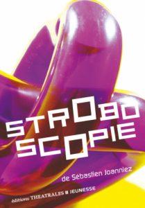 Couverture de Stroboscopie, Sébastien JOANNIEZ, Éditions Théâtrales, 2015.