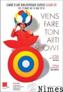 """Affiche de la manifestation """"Viens faire ton Arti Show!"""", Claire Dé, organisée par le Carré d'Art, Nîmes, 19 mars au 16 mai 2014."""