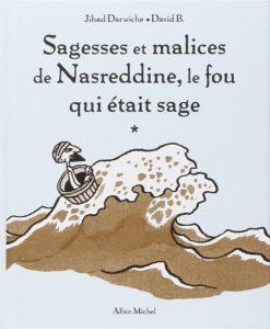 Couverture de Sagesses et malices de Nasreddine, le fou qui était sage, David B, Jihad Darwiche, Albin Michel, 2000.