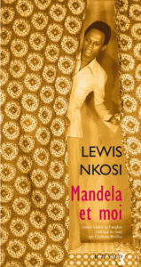 Couverture Mandela et moi, Lewis Nkosi, Acte Sud, coll. « Lettres africaines », 2010.