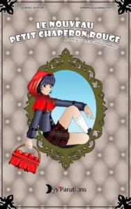 Couverture du livre Le nouveau petit chaperon rouge de Laurence Dufour et Emmanuelle Bonavene aux éditions Miroir aux troubles