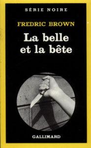 Couverture La belle et la bête, Fredric Brown, Gallimard, coll. « Série Noire », 1966.
