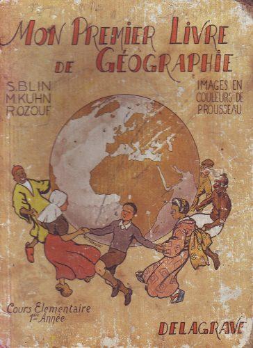 Couverture d'un manuel de CE1, S. BLIN, M.KUHN et R. OZOUF, Mon premier livre de géographie, Delagrave, 1955.