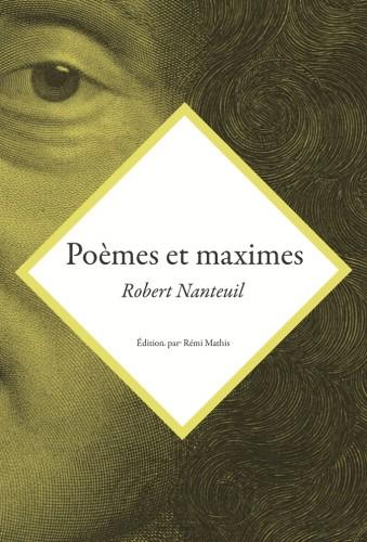 R. Nanteuil, Poèmes et Maximes, éd. R. Mathis, Paris, Comité national de l'estampe, 2016