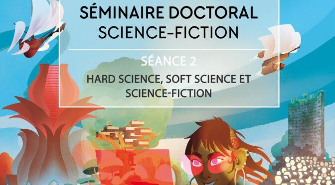 Séance 2 – Hard science, soft science et science-fiction