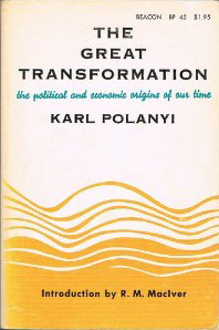Karl Polanyi, The Great Transformation, revisited by Nancy Fraser