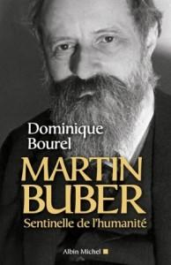 Dominique Bourel. Martin Buber. Sentinelle de l'humanité. Albin Michel, novembre 2015.
