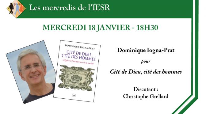 Les mercredis de l'IESR : Dominique Iogna-Prat pour « Cité de Dieu, cité des hommes»