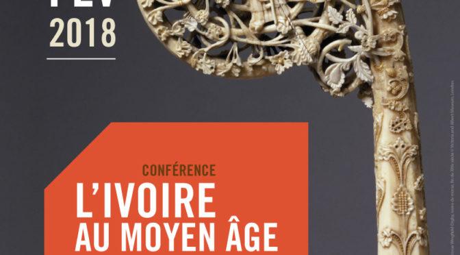 CONFERENCE DE Mme DANIELLE GABORIT-CHOPIN : «L'IVOIRE AU MOYEN ÂGE», 15 février 2018, Nancy