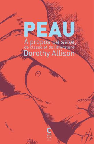 Couverture de Dorothy Allison, <em>Peau. À propos de sexe, de classe et de littérature</em>, éditions Cambourakis, Paris, [1994] 2015. Illustration de Maïc Batmane.