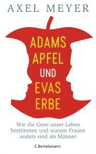 Adams Apfel und Evas Erbe von Axel Meyer