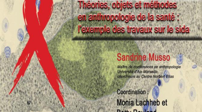 Théorie, objets et méthodes en anthropologie de la santé : l'exemple des travaux sur le sida