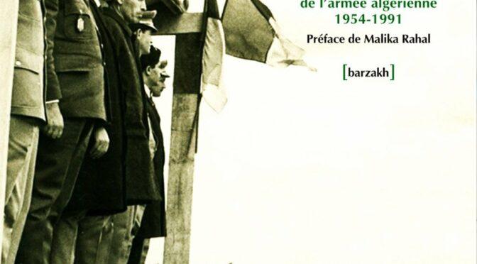 Compte rendu de lecture : AREZKI Saphia, De l'ALN à l'ANP. La construction de l'armée algérienne 1954-1991
