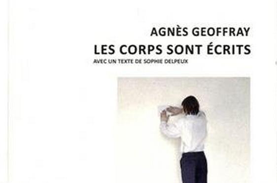 PUBLICATION : Agnès GEOFFRAY, Les corps sont écrits