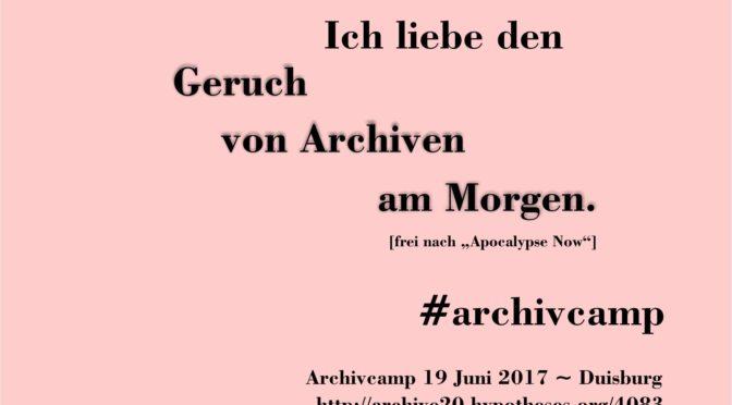 Ich liebe den Geruch von Archiven am Morgen. #archivcamp
