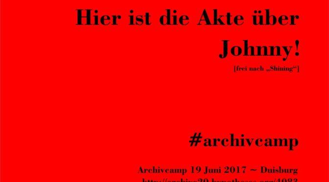 Hier ist die Akte über Johnny! #archivcamp