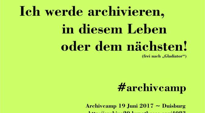 Ich werde archivieren … #archivcamp