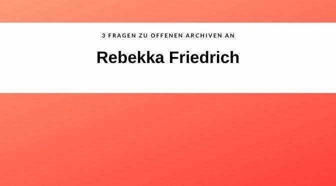 #3SAETZEOFFENEARCHIVE, HEUTE: REBEKKA FRIEDRICH