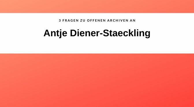 #3SAETZEOFFENEARCHIVE, HEUTE: ANTJE DIENER-STAECKLING