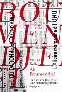 Couverture de l'ouvrage Ali Boumendjel. Une affaire française, une histoire algérienne (Belles Lettres, 2010).
