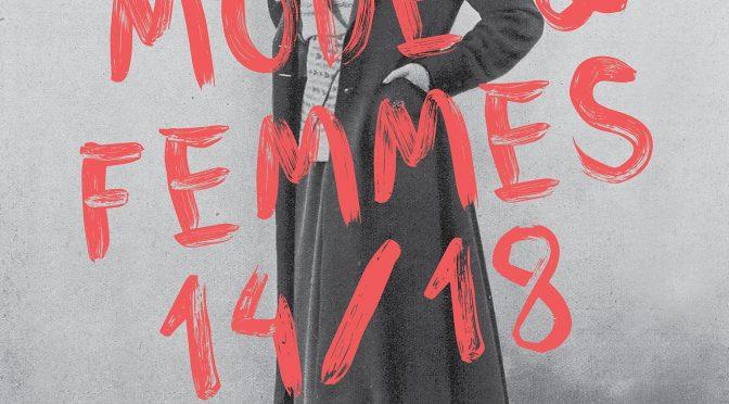 ..enfin la voilà! L'affiche de notre exposition «Mode & Femmes» 14-18″