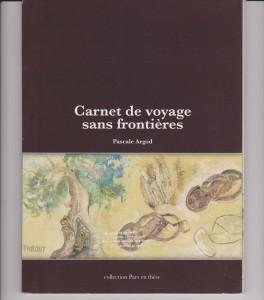 Carnets de voyage sans frontières. Pascale Argod. Reflets d'ailleurs