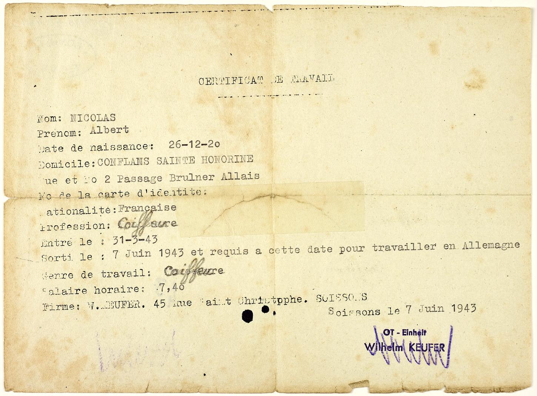 Certificat de travail établi au nom de Nicolas Albert travaillant pour la firme W.Keufer (Soissons), sorti le 7 juin 1943 et requis à cette date pour travailler en Allemagne. Musée de Bretagne : 990.0032.465.