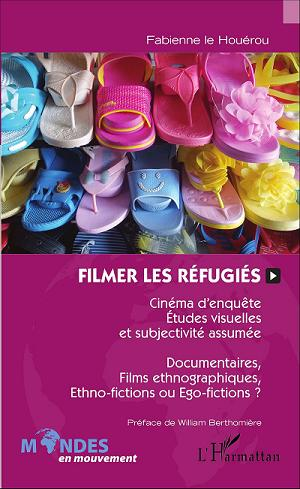 Ouvrage Filmer les refugies F Le Houerou