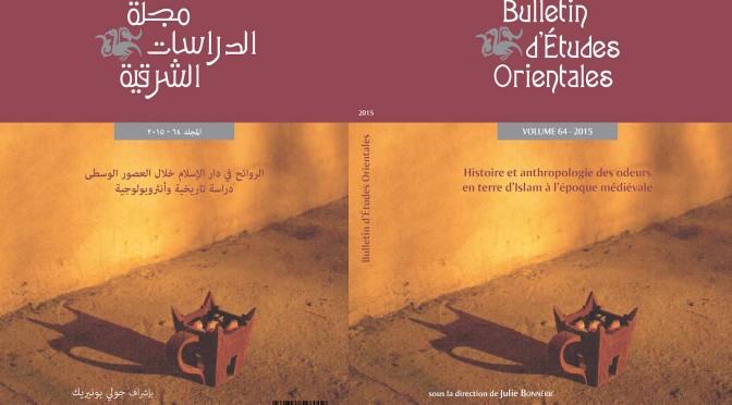 Parution : Histoire et anthropologie des odeurs en terre d'Islam à l'époque médiévale, BEO 64, 2015. Dir. J. Bonnéric
